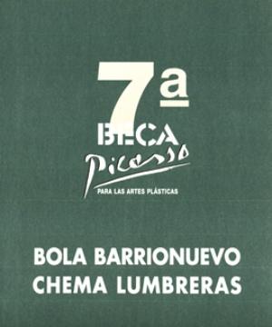 7ª BECA PICASSO PARA LAS ARTES PLÁSTICAS (BOLA BARRIONUEVO CHEMA LUMBRERAS)