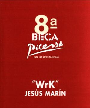 8ª BECA PICASSO PARA LAS ARTES PLÁSTICAS (JESÚS MARTÍN. «WRK»)