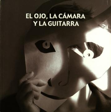 EL OJO, LA CÁMARA Y LA GUITARRA