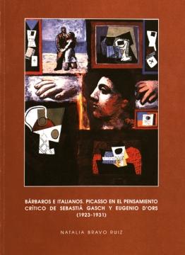 BÁRBAROS E ITALIANOS. PICASSO EN EL PENSAMIENTO CRÍTICO DE SEBASTIA GASCH Y EUGENIO DORS (1923-1931)