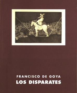 FRANCISCO DE GOYA: LOS DISPARATES
