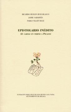 EPISTOLARIO INÉDITO. 41 CARTAS EN TORNO A PICASSO