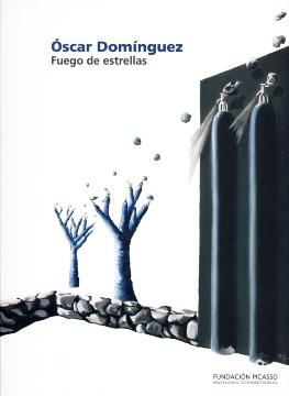 ÓSCAR DOMÍNGUEZ: FUEGO DE ESTRELLAS