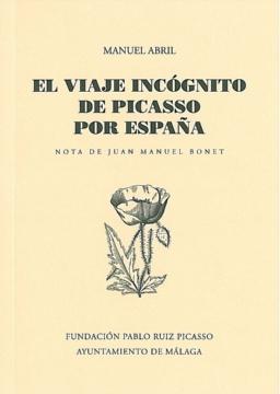 EL VIAJE INCÓGNITO DE PICASSO POR ESPAÑA