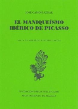 EL MANIQUEÍSMO IBÉRICO DE PICASSO